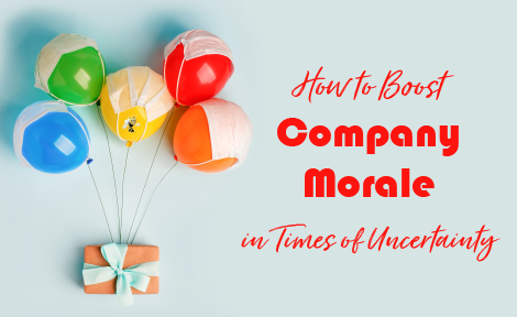 How to Boost Company Morale in Times of Uncertainty
