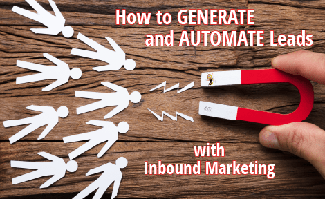 How to Generate and Automate Leads with Inbound Marketing
