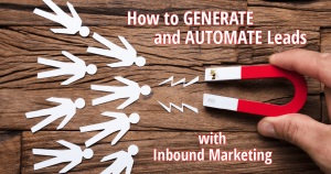 a group of people-shaped magnets being pulled toward a magnet with text overlaid that says How to Generate and Automate Leads with Inbound Marketing