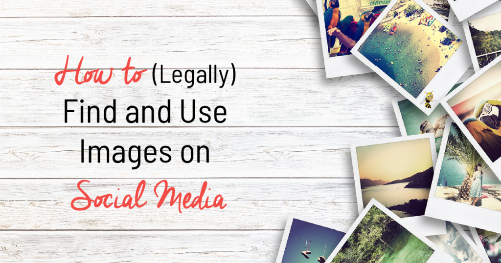 """a stack of polaroids with text overlaid that says """"How to (Legally) Find and Use Images on Social Media"""""""