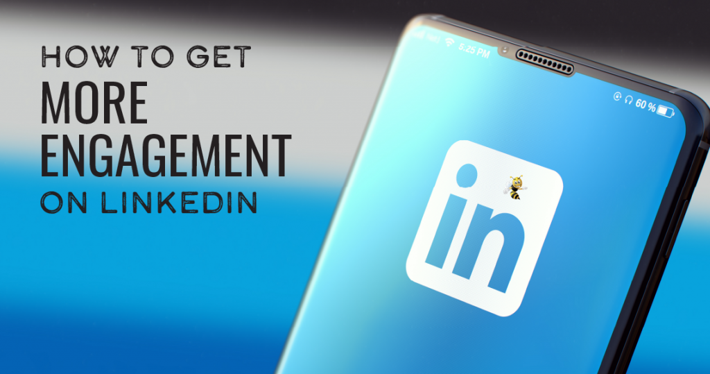 """a cellphone with the LinkedIn app open with text overlaid that says """"How to Get More Engagement on LinkedIn"""""""