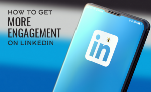 "a cellphone with the LinkedIn app open with text overlaid that says ""How to Get More Engagement on LinkedIn"""