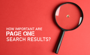 "a magnifying glass with text overlaid that says: ""How Important are Page One Search Results?"""