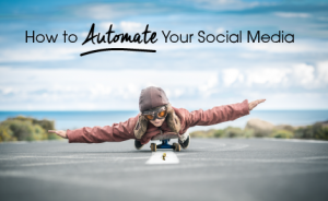 """a child laying on their stomach on top of a skateboard, balancing with their arms. text overlaid says """"how to automate your social media"""""""