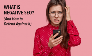 "woman scratching her head in confusion with text overlaid that says ""What is Negative SEO? (And How Defend Against It)"""