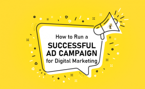 """a colorful box with text overlaid that says """"How to Run a Successful Ad Campaign for Digital Marketing"""""""