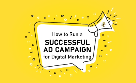 How to Run a Successful Ad Campaign for Digital Marketing