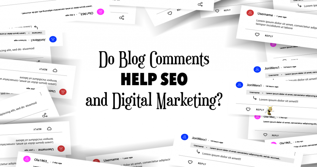 "a stack of example comments with text overlaid that says ""Do Blog Comments Help SEO and Digital Marketing?"""