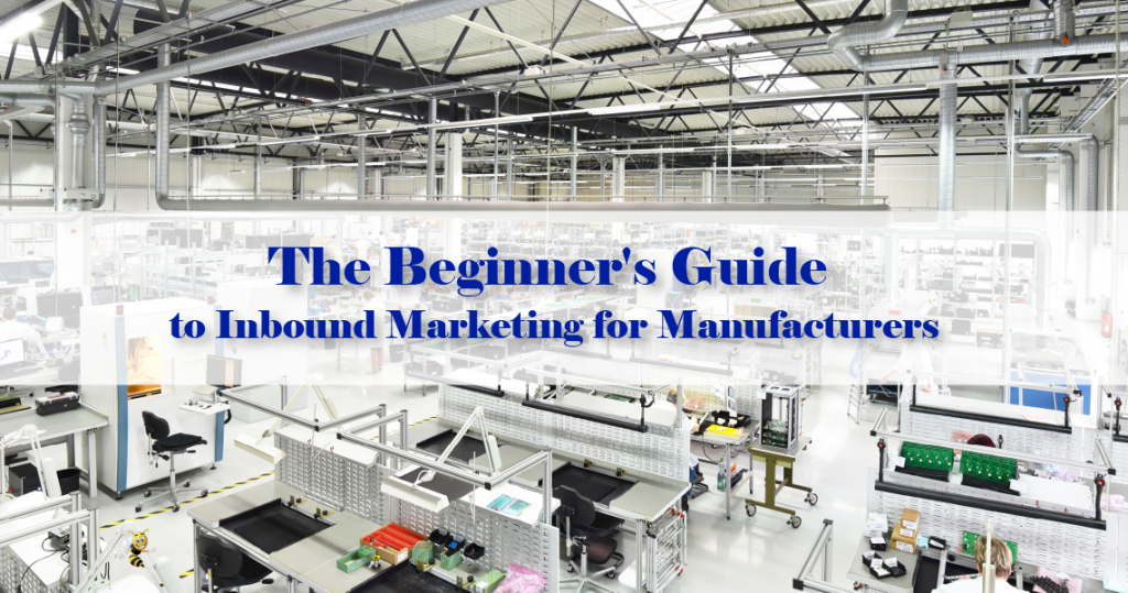 """a warehouse with text overlaid that says """"The Beginner's Guide to Inbound Marketing for Manufacturers"""""""