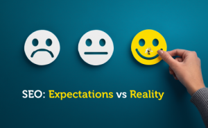 """a series of faces - one frowning, one neutral and one smiling. text overlaid says """"SEO Expectations vs Reality HeaderImage"""""""