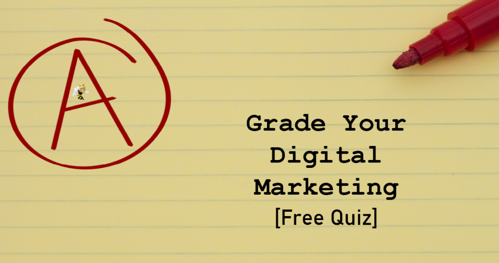 """a piece of paper with text overlaid that says """"Grade Your Digital Marketing [Free Quiz]"""""""