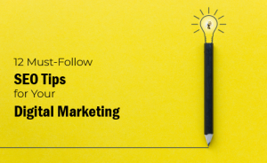 """black text on a yellow background that says """"12 Must-Follow SEO Tips for Your Digital Marketing"""""""