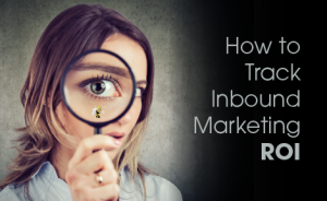 """a woman looking through a magnifying glass with text overlaid that says """"How to Track Inbound Marketing ROI"""""""