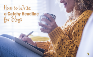 """a woman writing on a notepad with text overlaid that says """"How to Write a Catchy Headline for Blogs"""""""