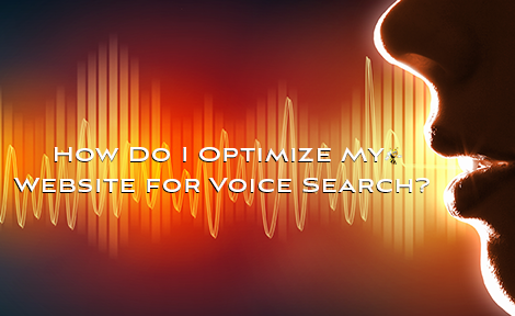 How Do I Optimize My Website for Voice Search?