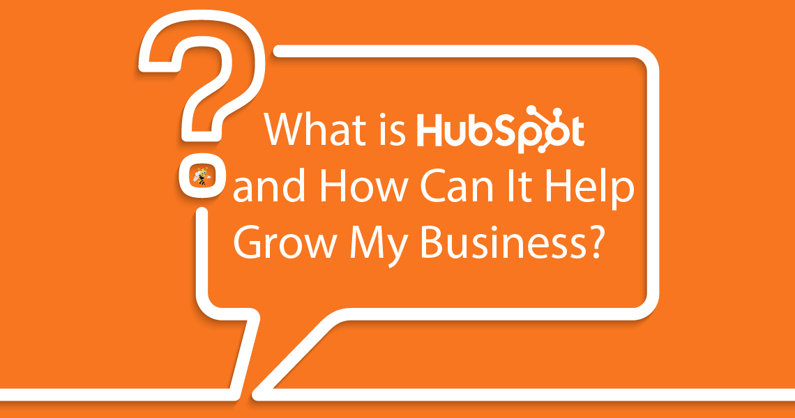 What is HubSpot and How Can It Help Grow My Business?